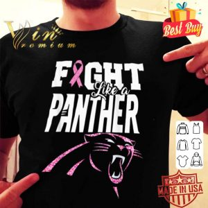 Fight Like A Panther Breast Cancer Awareness shirt