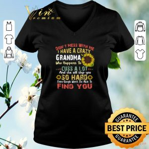 Funny Sunflower don't mess with me i have a crazy grandma who vintage shirt sweater