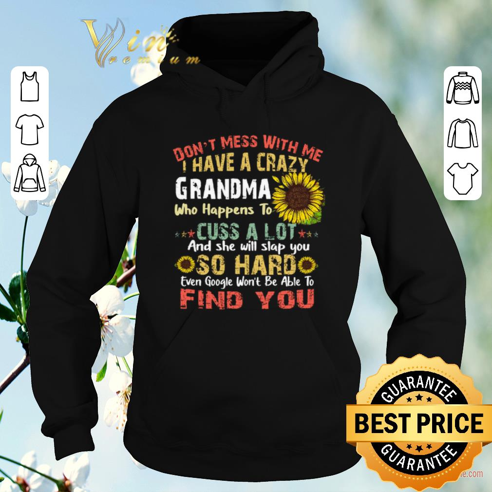 Funny Sunflower don t mess with me i have a crazy grandma who vintage shirt sweater 4 - Funny Sunflower don't mess with me i have a crazy grandma who vintage shirt sweater
