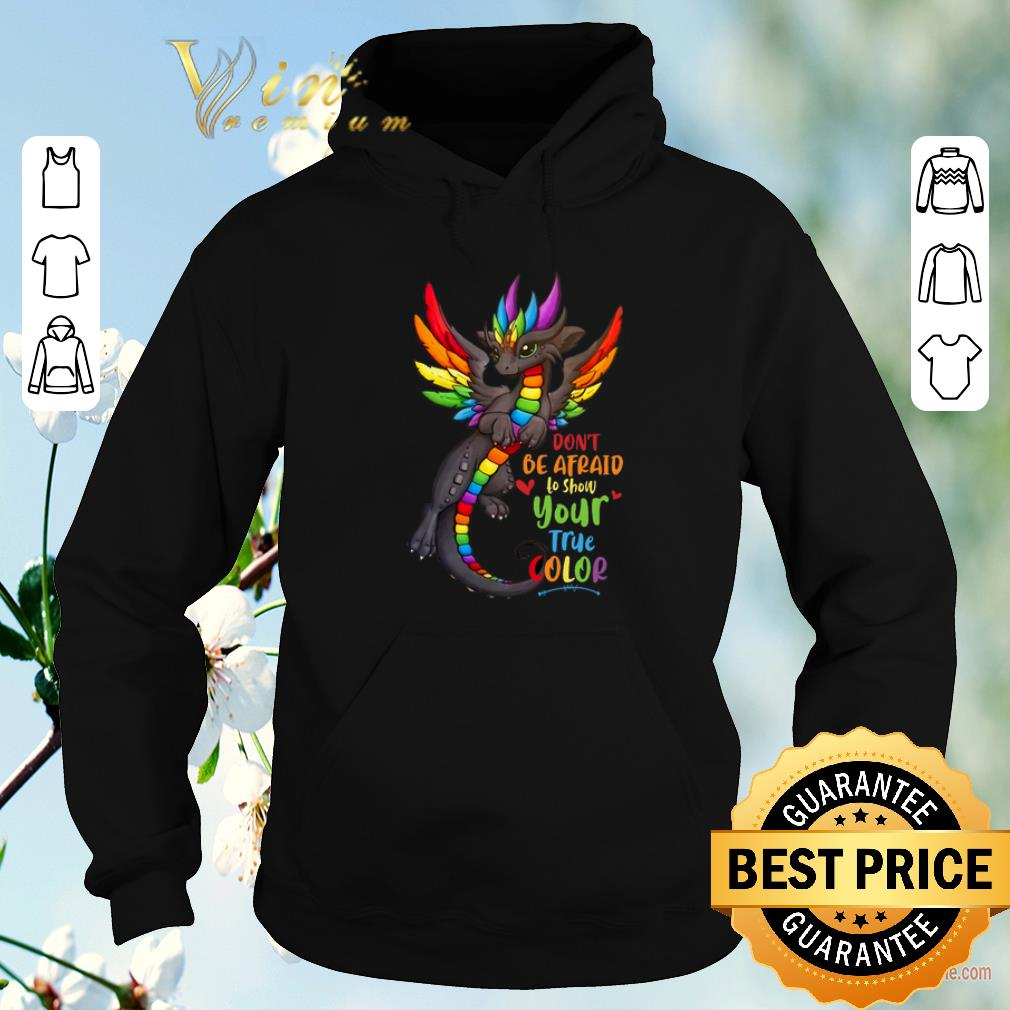 Hot Dragons Don t Be Afraid To Show Your True Color shirt sweater 4 - Hot Dragons Don't Be Afraid To Show Your True Color shirt sweater