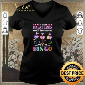 Hot Flamingos it's all fun and games until someone yells bingo shirt