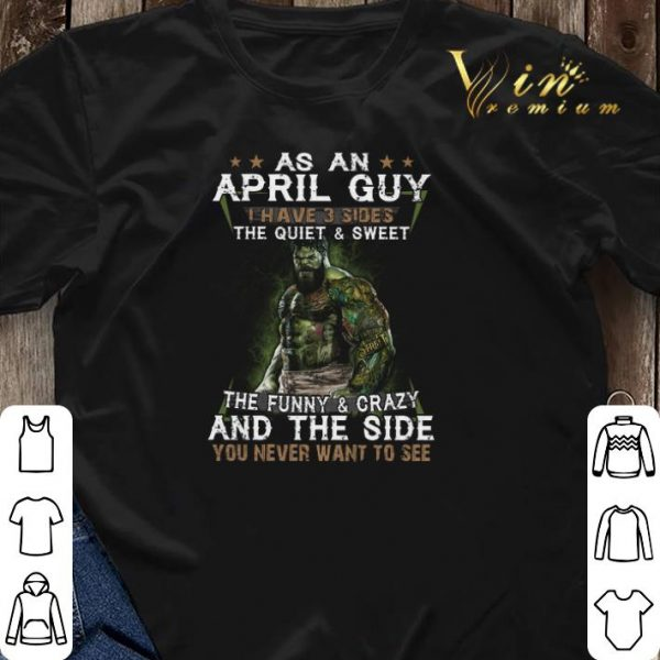 Hulk as an april guy the quiet & sweet the funny & crazy and the side shirt sweater