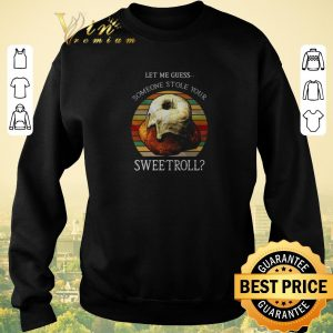 Nice Let me guess someone stole your sweetroll Skyrim Vintage shirt sweater 2