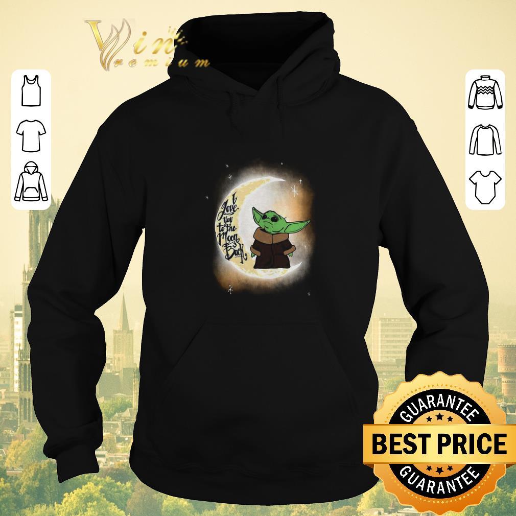 Premium Baby yoda I love you to the moon and Back Star Wars shirt sweater 4 - Premium Baby yoda I love you to the moon and Back Star Wars shirt sweater