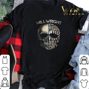 Skull mill wright a person who fixes shit you can't shirt sweater