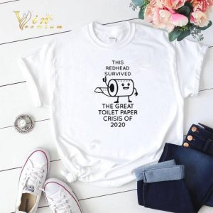 This Redhead Survived The Great Toilet Paper Crisis Of 2020 Covid-19 shirt sweater