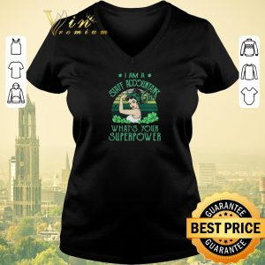 Top I am a Staff Accountant girl what's your superpower St Patrick's day shirt sweater