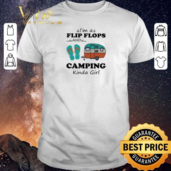 Top I'm a flip flops and camping kinda girl shirt sweater