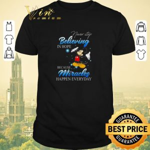 Top Mickey never stop believing in hope because miracles happen every day shirt sweater