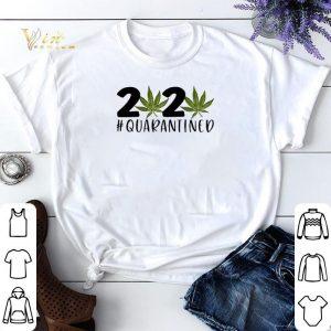2020 Covid 19 #Quarantined Cannabis Weed shirt sweater