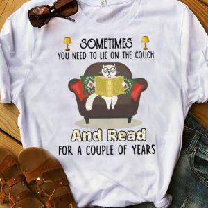 Cat Sometime You Need To Lie On The Couch And Read For A Couple Of Years Shirt