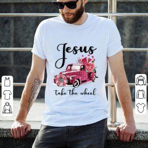 Flowers And Car Jesus Take The Wheel Shirt