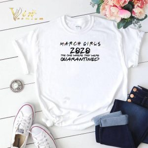 March girls 2020 the one where they were quarantined covid-19 shirt sweater 1