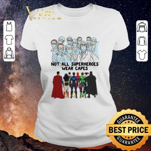 Nice Covid 19 Not all superheroes wear capes Doctor Nurse shirt sweater