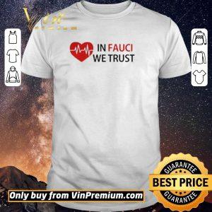 Nice Love In Fauci We Trust shirt sweater