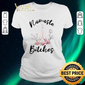 Original Yoga Namaste Bitches Flower shirt sweater