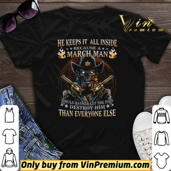 Skull He Keeps It All Inside Because March Man Would Rather Let The Pain shirt sweater