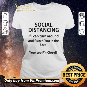 Top Social distancing if I can turn around and punch you in the face shirt sweater 1