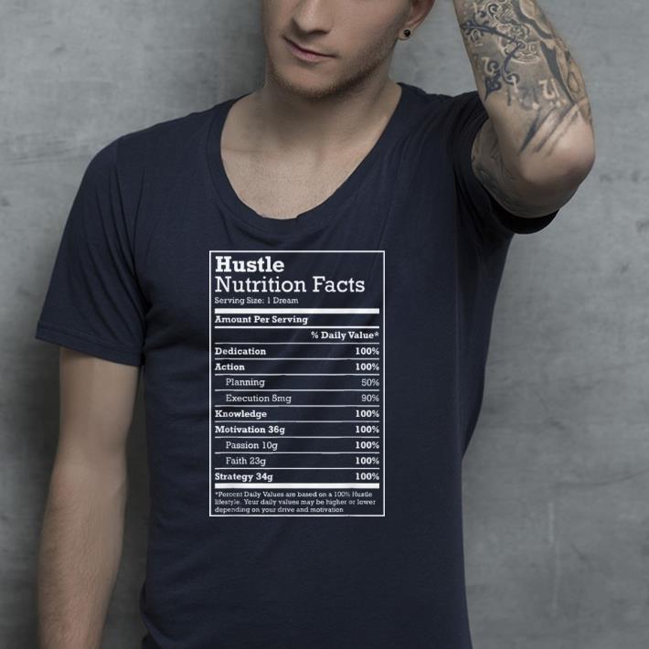 Hustle Game Hustle Hard Nutrition Facts shirt 4 - Hustle Game Hustle Hard Nutrition Facts shirt