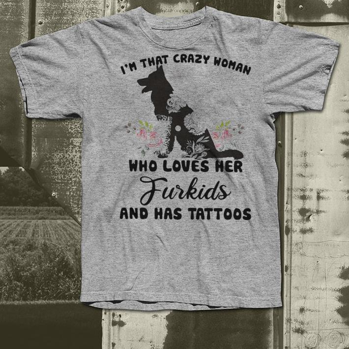 I m that crazy woman who loves her Furkids and has tattoos shirt 4 - I'm that crazy woman who loves her Furkids and has tattoos shirt