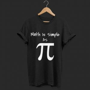 Math Is Simple As Pi shirt