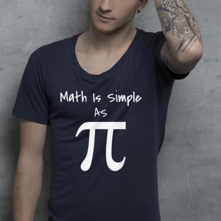 Math Is Simple As Pi shirt 4 - Math Is Simple As Pi shirt