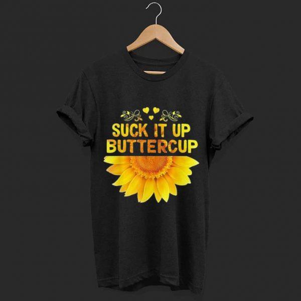Sunflower Suck It Up Buttercup shirt