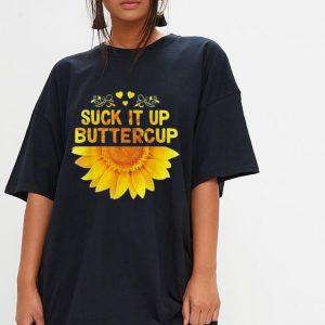 Sunflower Suck It Up Buttercup shirt 2