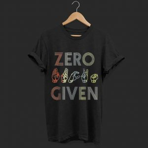 Zero Given Vintage Sign Language shirt
