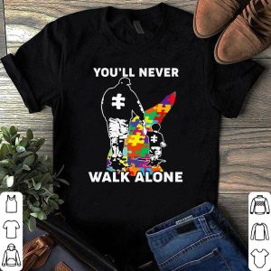 Autism you'll nerver walk alone shirt