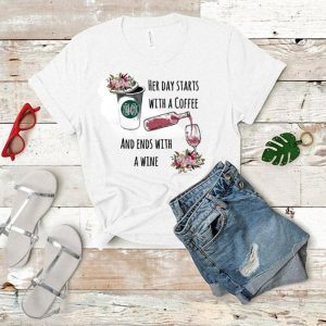 Flowers Her day starts with a coffee and ends with a wine shirt