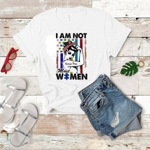 I am not Autism mom most women shirt