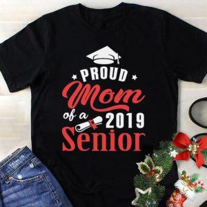 Proud Mom Of A 2019 Senior Mom shirt