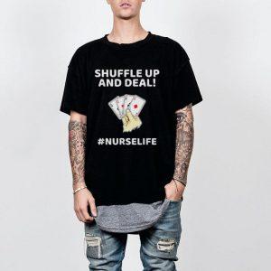 Shuffle up and deal #NURSELIFE shirt