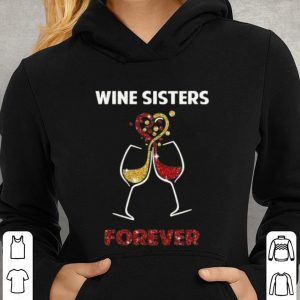 Wine Sisters forever shirt 2