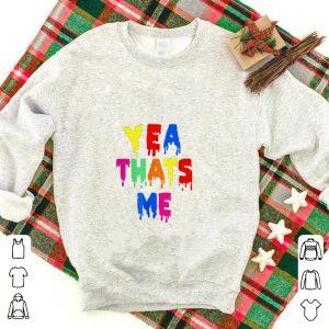 Yea Thats Me shirt