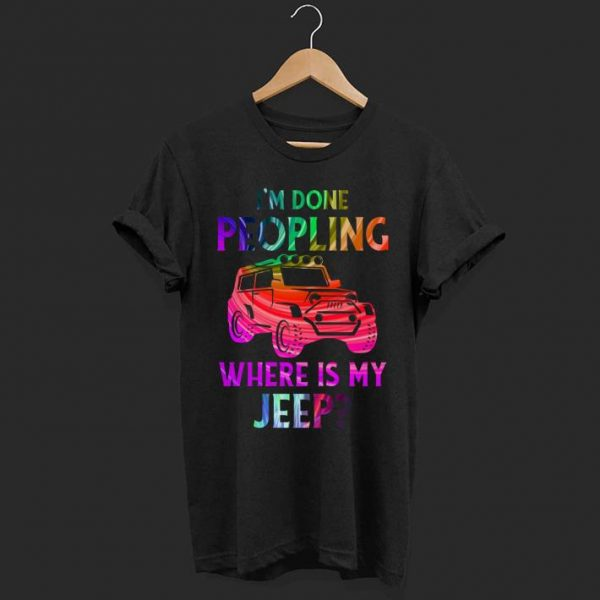i'm done peoling where is my jeep shirt