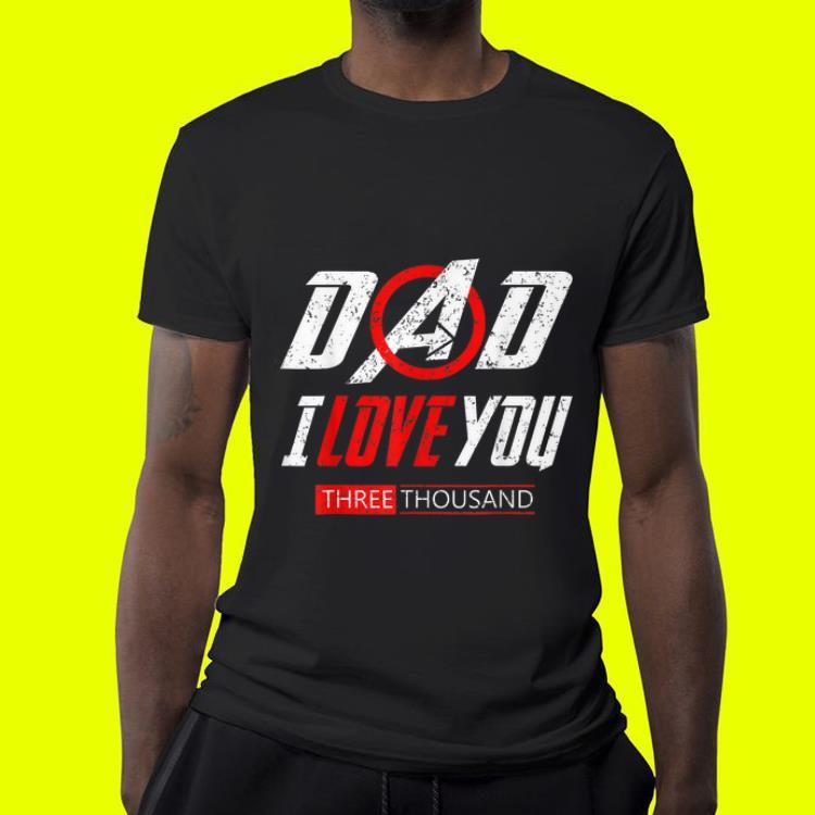 ade1c931 Dad I Love You Three Thousand End Game Avenger Logo shirt, hoodie ...