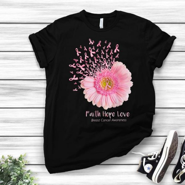 Faith Hope Love Breast Cancer Awareness Flower Pink shirt