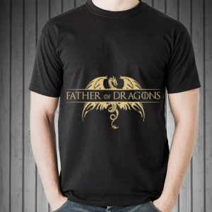 Father of Dragons Game Of Thrones Father's Day