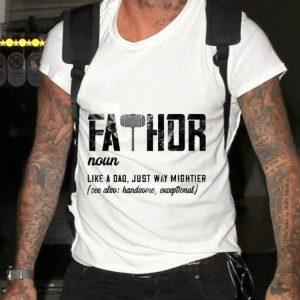 Mjolnir Fathor Like Dad Just Way Mightier Father Day shirt