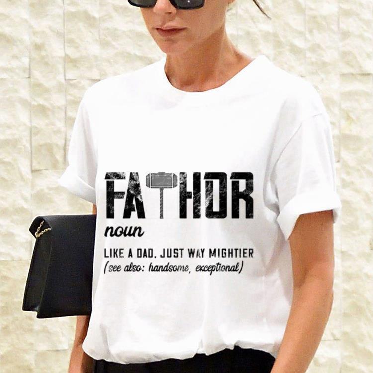 4a374da0 Mjolnir Fathor Like Dad Just Way Mightier Father Day shirt, hoodie ...
