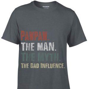 Pawpaw The Man The Myth The Bad Influence shirt