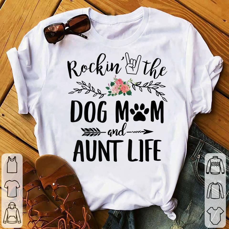 b62f75db Rockin' The Dog Mom and Aunt Life Mother's Day shirt, hoodie ...