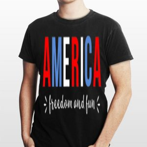 America Freedom And Fun In Red White And Blue Block Letters shirt