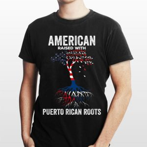 American Raised With Puerto Rican Roots 4th Of July shirt