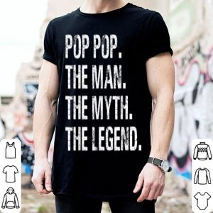 Father Day Pop Pop The Man The Myth The Legend shirt