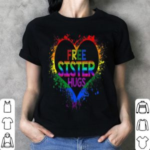 Free Sister Hugs LGBT Heart Gay Flag Father Day shirt