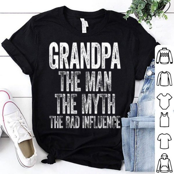 Grandpa The Man The Myth The Bad Influence White Front shirt