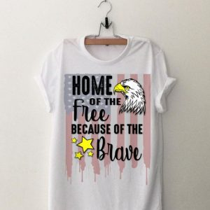 Home Of Free Because Of Brave Usa Veterans 4Th Of July shirt